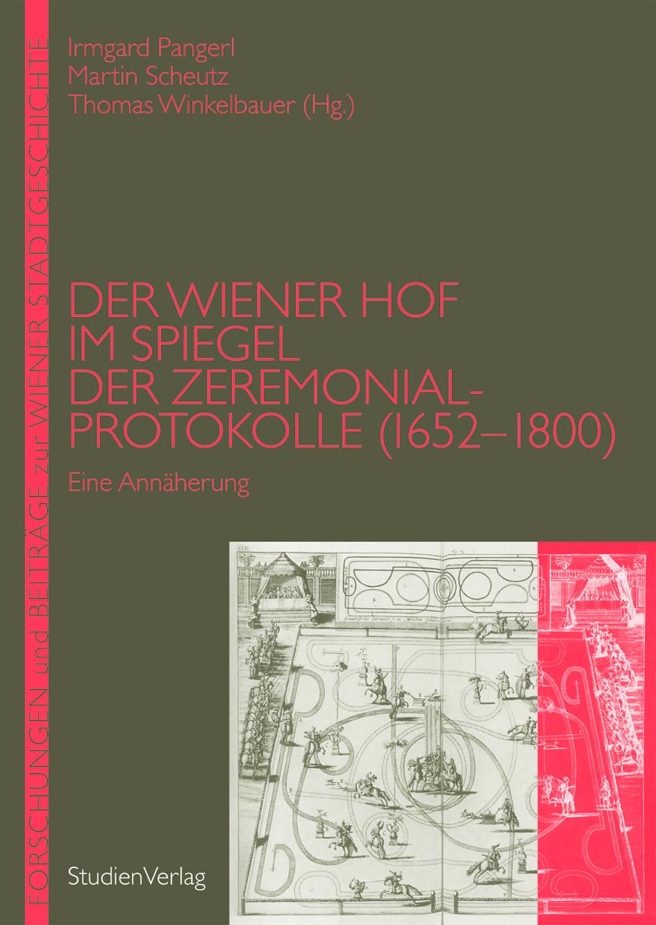 Der Wiener Hof im Spiegel der Zeremonialprotokolle 1652-1800