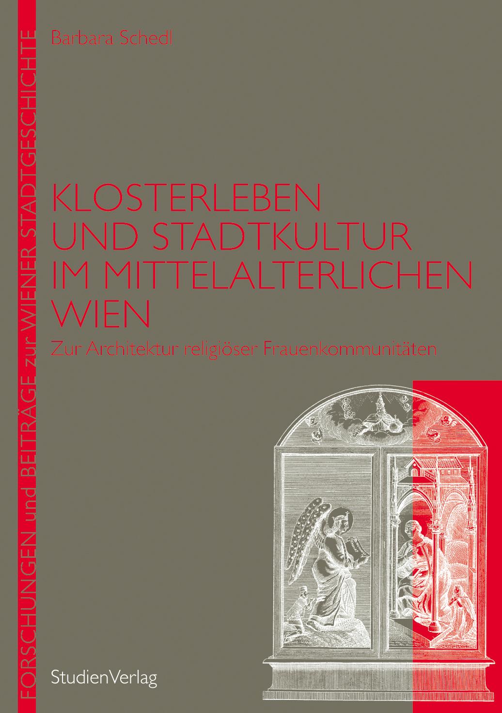 Klosterleben und Stadtkultur im mittelalterlichen Wien