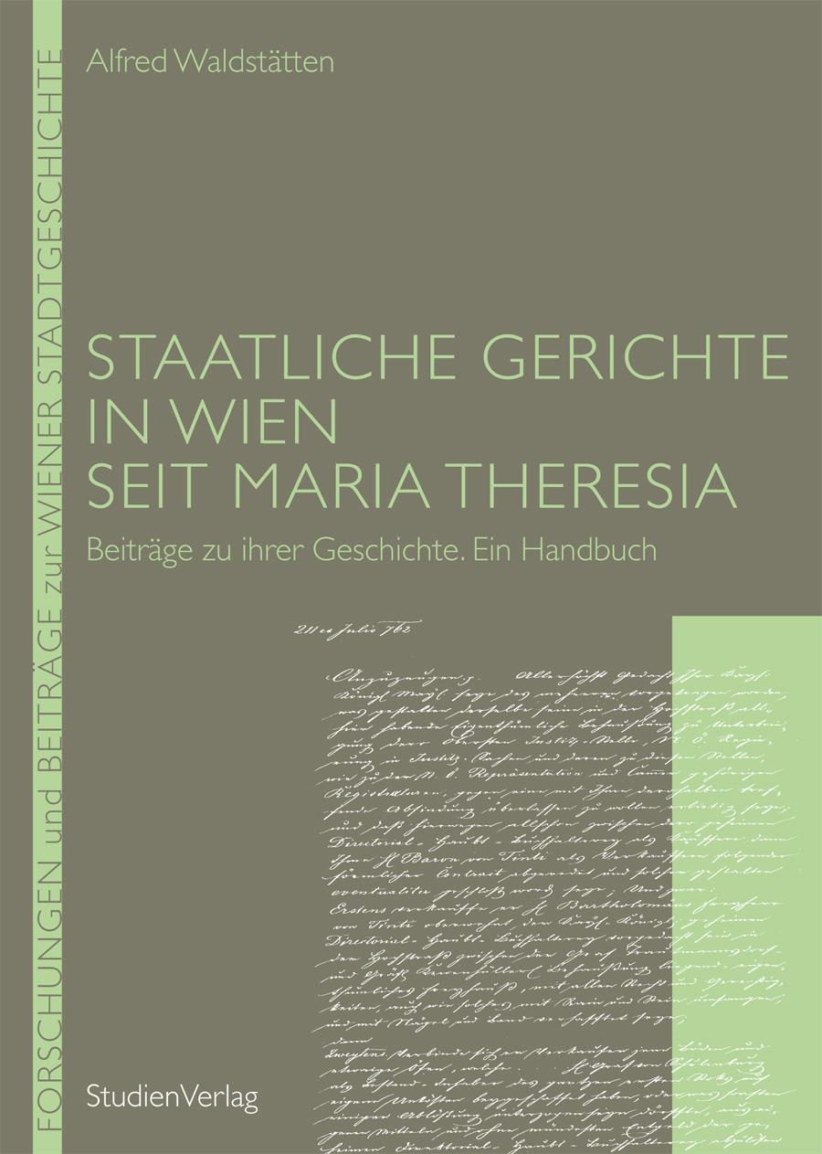 Staatliche Gerichte in Wien seit Maria Theresia