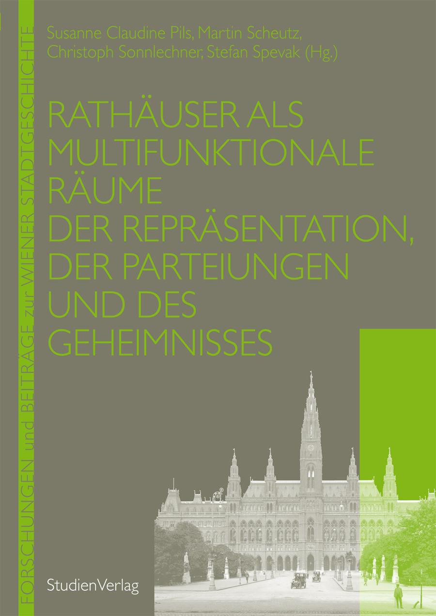 Rathäuser als multifunktionale Räume der Repräsentation, der Parteiungen und des Geheimnisses