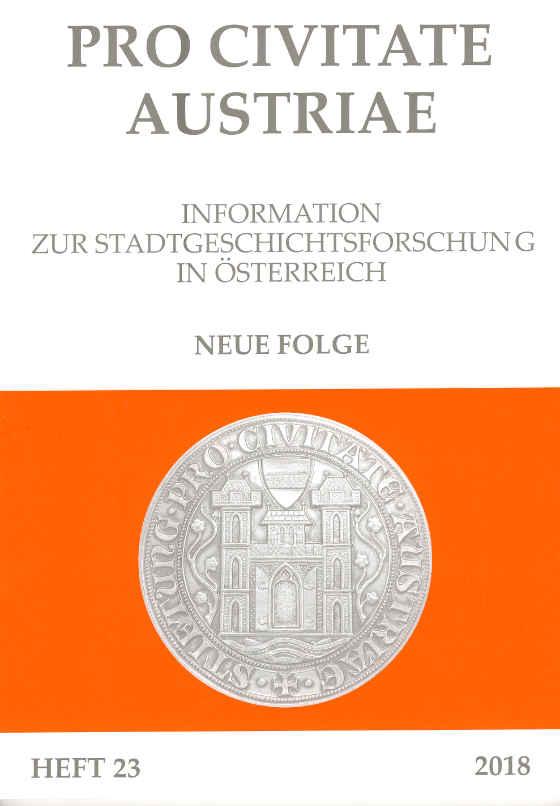 Titelblatt des Heft 23 (2018) der Reihe 'Pro Civitate Austriae, Informatione zur Stadtgeschichtsforschung in Österreich', herausgegeben vom Verein für Geschichte der Stadt Wien
