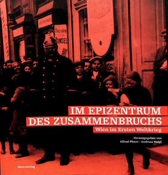 Titelblatt 'Im Epizentrum des Zusammenbruchs (Wien im ersten Weltkrieg)', herausgegeben von Alfred Pfoser und Andreas Weigl