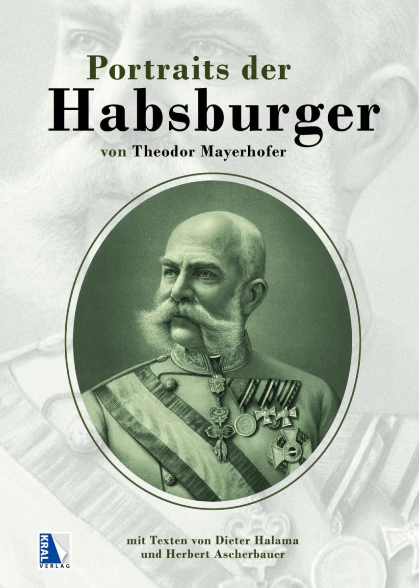 """Buchcover """"Portrait der Habsburger von Theodor Mayerhofer"""""""