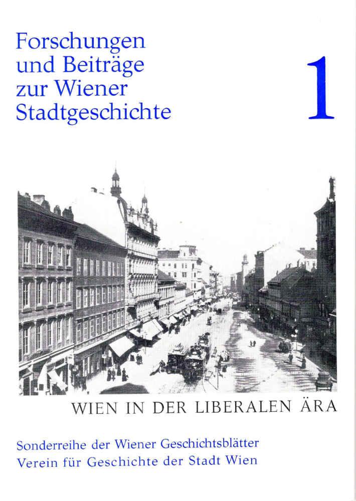 """Titelseite des ersten Bandes der Reihe """"Forschungen und Beiträge zur Wiener Stadtgeschichte"""" / """"Wien in der liberalen Ära"""", 1978"""